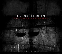 [DI.VIII] Frenk Dublin – The Oskar Experiment