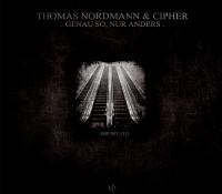 [SOP 007-1311] Thomas Nordmann & Cipher – Genau So, Nur Anders