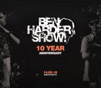 """Ben Harder Show """"10 Year Anniversary"""""""